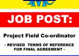 Job Post Project Field Co-ordinator  - REVISED  TERMS OF REFERENCE FOR FINAL AGREEMENT
